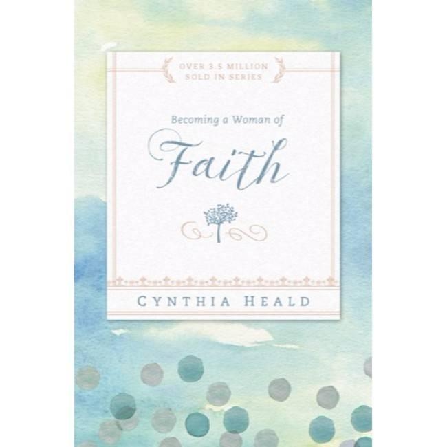 CYNTHIA HEALD Becoming A Woman Of Faith