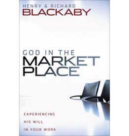 Henry and Richard Blackaby God In The Marketplace