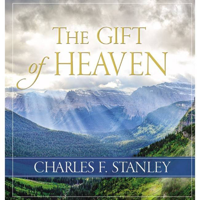 CHARLES STANLEY The Gift Of Heaven