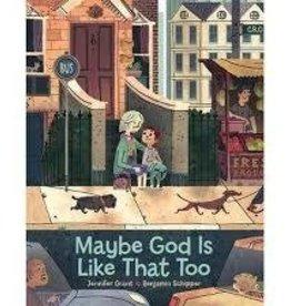 JENNIFER GRANT Maybe God Is Like That Too