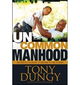 TONY DUNGY Uncommon Manhood