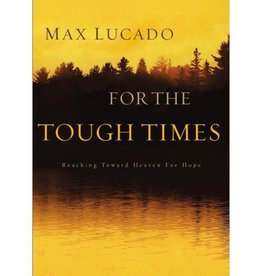 Max Lucado For The Tough Times