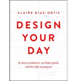CLAIRE DIAZ-ORTIZ Design Your Day
