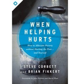 STEVE CORBETT When Helping Hurts