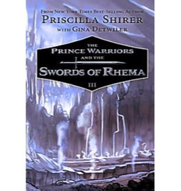 PRISCILLA SHIRER The Prince Warriors and the Swords of Rhema - Book III