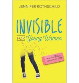 JENNIFER ROTHSCHILD Invisible For Young Women