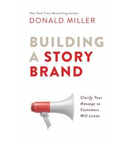 DONALD MILLER Building A Story Brand