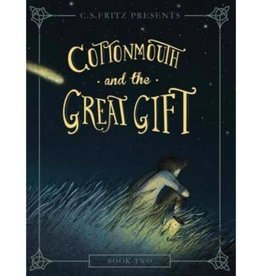 C. S. FRITZ Cottonmouth And The Great Gift - Book Two