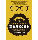 Darrin Patrick The Dude's Guide To Manhood