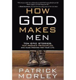 PATRICK MORLEY How God Makes Men