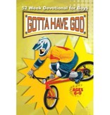 Gotta Have God 52 Week Devotional For Boys Ages 6-9