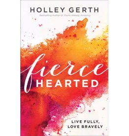 HOLLEY GERTH Fierce Hearted