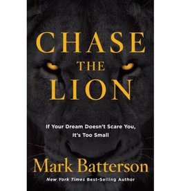 MARK BATTERSON Chase The Lion