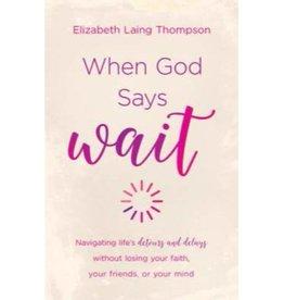 """Elizabeth Laing Thompson When God Says """"Wait"""""""