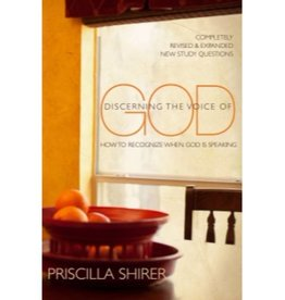 PRISCILLA SHIRER Discerning the Voice of God: How to Recognize When God Is Speaking