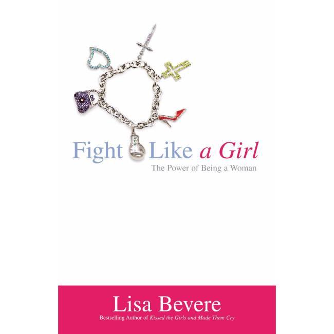 Lisa Bevere Fight Like A Girl