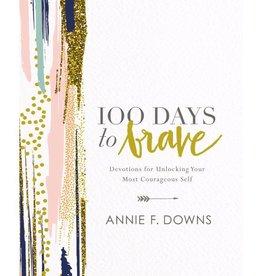 ANNIE F DOWNS 100 Days To Brave