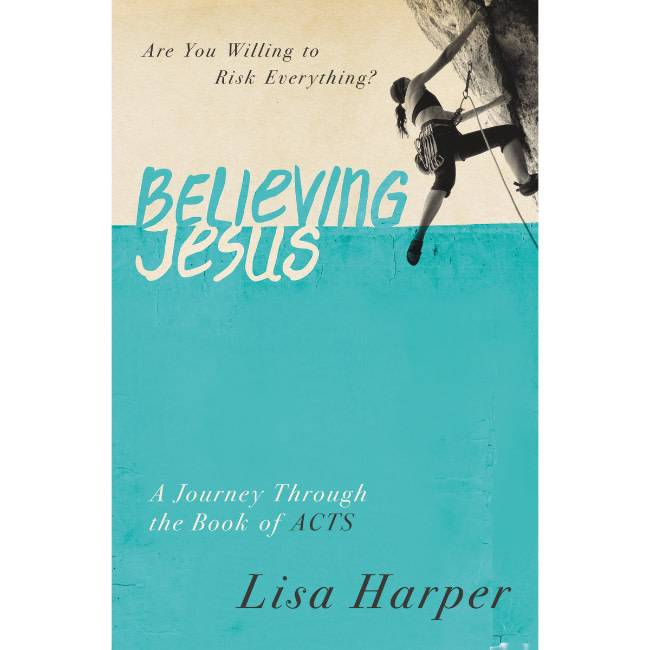 Lisa Harper Believing Jesus