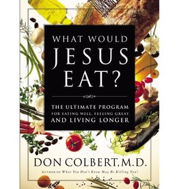 DON COLBERT What Would Jesus Eat?