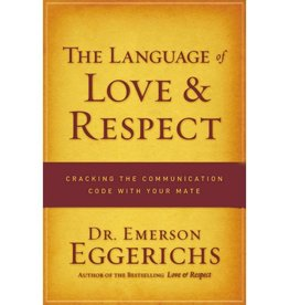 Emerson Eggerichs The Language Of Love & Respect