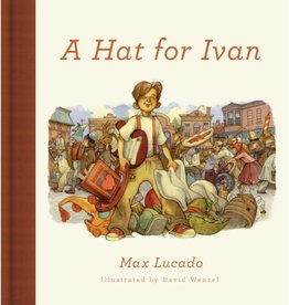 MAX LUCADO A Hat For Ivan