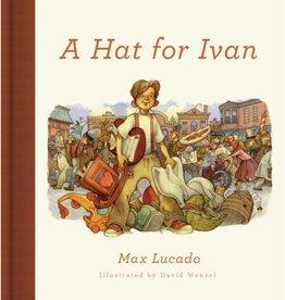 MAX LUCADO A Hat For Ivan