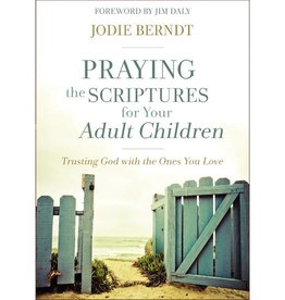 Jodie Berndt Praying The Scriptures For Your Adult Children