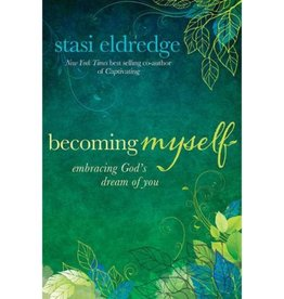 STASI ELDREDGE Becoming Myself - Embracing God's Dream Of You