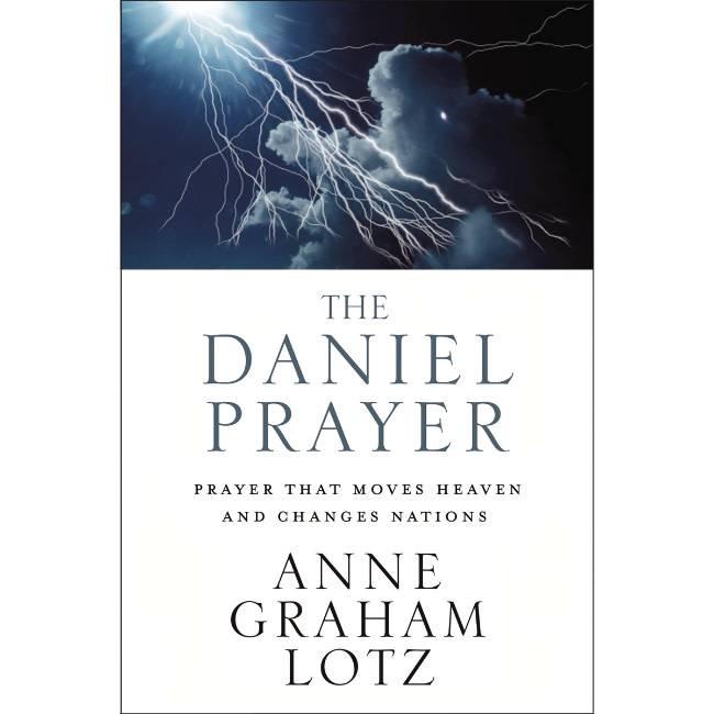 ANNE GRAHAM LOTZ The Daniel Prayer