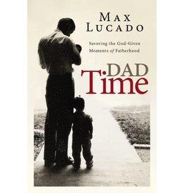 MAX LUCADO Dad Time