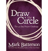Mark Batterson Draw The Circle: The 40 Day Prayer Challenge