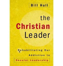 BILL HULL The Christian Leader