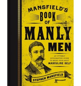 STEPHEN MANSFIELD Mansfield's Book Of Manly Men