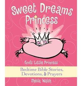 SHEILA WALSH Sweet Dreams Princess - Bedtime Bible Stories, Devotions, & Prayers