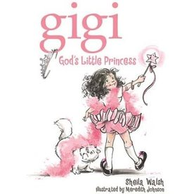 SHEILA WALSH Gigi: God's Little Princess