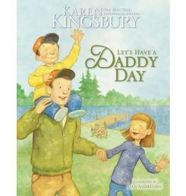 KAREN KINGSBURY Let's Have A Daddy Day