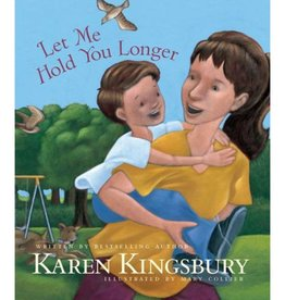 KAREN KINGSBURY Let Me Hold You Longer