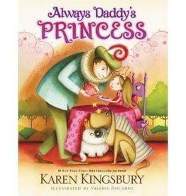 KAREN KINGSBURY Always Daddy's Princess