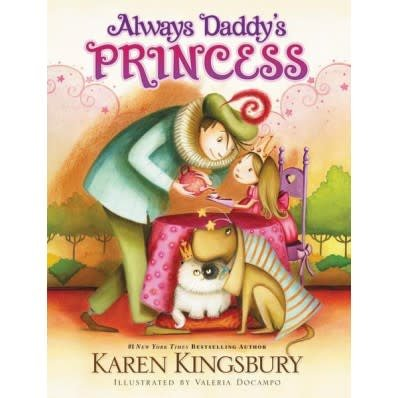 KAREN KINGSBURY Always Daddy's Princess