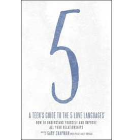 GARY CHAPMAN A Teen's Guide To The 5 Love Languages