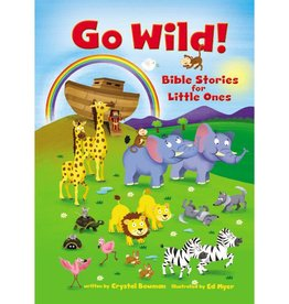 CRYSTAL BOWMAN Go Wild Bible Stories for Little Ones