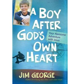 JIM GEORGE A Boy After God's Own Heart
