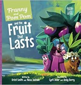 KRISTI SMITH & NENA JACKSON Franny and PomPom and the Fruit That Lasts