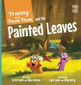 KRISTI SMITH & NENA JACKSON Franny and PomPom and the Painted Leaves
