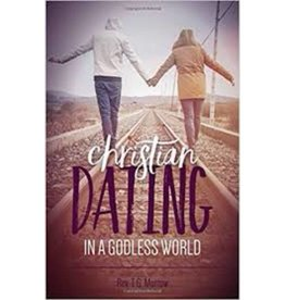 REV. T.G. MORROW Christian Dating In A Godless World