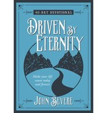 JOHN BEVERE Driven To Eternity: 40 Day Devotional