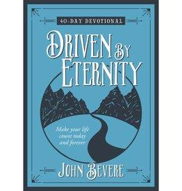 JOHN BEVERE Driven To Eternity: 40 Day Devotional