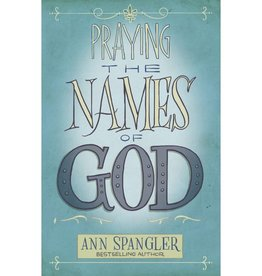 ANN SPANGLER Praying The Names Of God