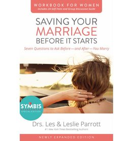 LESLIE PARROTT Saving Your Marriage Before It Starts Workbook For Women