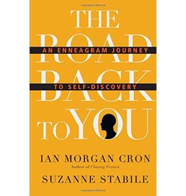 IAN MORGAN CRON The Road Back to You: An Enneagram Journey to Self-Discovery